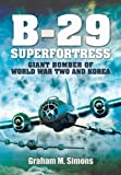 img - for B-29: Superfortress: Giant Bomber of World War 2 and Korea book / textbook / text book