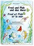 Fred und Flub und das Meer -  Fred et...
