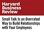 Small Talk Is an Overrated Way to Build Relationships with Your Employees | Kim Scott