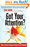 Got Your Attention?: How to Create In...