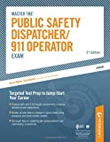 Master The Public Safety Dispatcher/911 Operator Exam: Targeted Test Prep to Jump-Start Your Career (Petersons Master the Public Safety Dispatcher/911 Operator Exam)