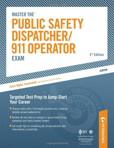 Master The Public Safety Dispatcher/911 Operator Exam: Targeted Test Prep To Jump-Start Your Career (Emergency Dispatcher/911 Operator Exam)