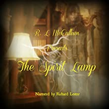 The Spirit Lamp Audiobook by R. L. McCallum Narrated by Richard Lester