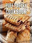 Puff Pastry Cookbook: Top 50 Most Del...