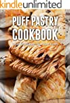 Puff Pastry Cookbook: Top 50 Most Del...