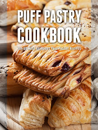 Puff Pastry Cookbook: Top 50 Most Delicious Puff Pastry Recipes (Recipe Top 50's Book 79) by Julie Hatfield