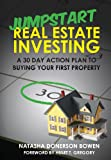 img - for Jumpstart Real Estate Investing: Your 30 Day Action Plan to Buying Your First Property book / textbook / text book