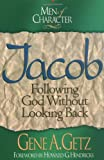 Men of Character: Jacob: Following God Without Looking Back (0805461701) by Getz, Gene A.