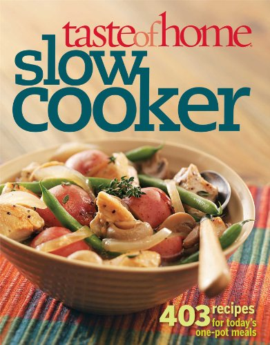 Taste Of Home Slow Cooker: 403 Recipes For Today