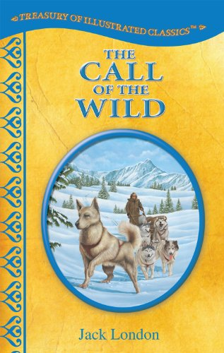 The Call of the Wild-Treasury of Illustrated Classics Storybook Collection (Treasury Of Illustrated Classics compare prices)
