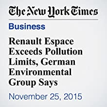 Renault Espace Exceeds Pollution Limits, German Environmental Group Says (       UNABRIDGED) by Jack Ewing, Melissa Eddy Narrated by Keith Sellon-Wright