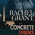 Concrete Evidence: Evidence, Book 1 Audiobook by Rachel Grant Narrated by Meredith Mitchell