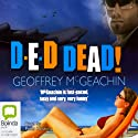 D-E-D Dead! (       UNABRIDGED) by Geoffrey McGeachin Narrated by Peter Hosking