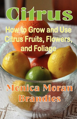 citrus-how-to-grow-and-use-citrus-fruits-flowers-and-foliage