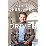 Driven: How To Succeed In Business And In Lifeby Robert Herjavec