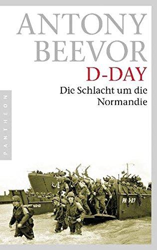 D-Day: Die Schlacht um die Normandie