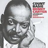 echange, troc Count Basie & Benny Carter - Legendary Radio Broadcasts