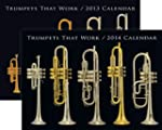 Trumpets That Work 2013 & 2014 Calend...