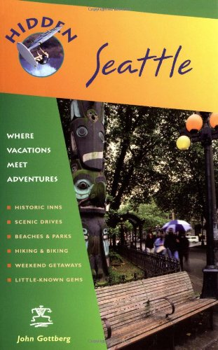 Hidden Seattle: Including Puget Sound, The Olympic Peninsula, And The San Juan Islands (Hidden Travel) front-461148