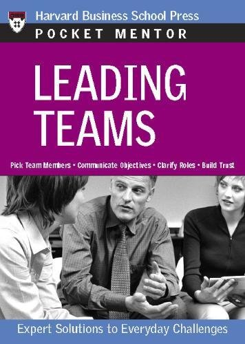 Leading Teams: Expert Solutions to Everyday Challenges (Pocket Mentor)