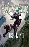 The Orc King (Forgotten Realms Novel: Transitions Trilogy) (Transitions): 1