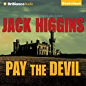 Pay the Devil (       UNABRIDGED) by Jack Higgins Narrated by Phil Gigante