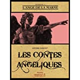 L&#39;Ange de la Marne, LES CONTES ANGELIQUES Episode 1par Jerome Chauvet