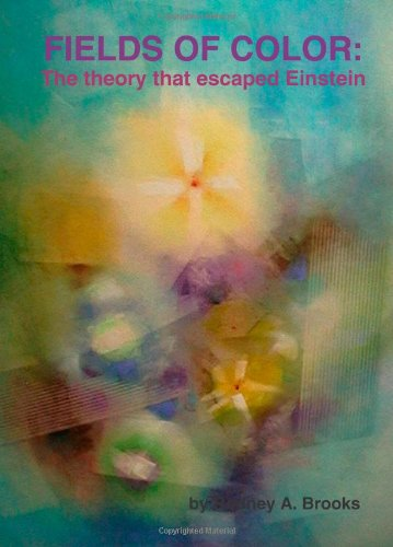 Fields of Color: The theory that escaped Einstein PDF