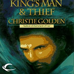 King's Man & Thief | [Christie Golden]