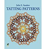 img - for [ [ [ Tatting Patterns[ TATTING PATTERNS ] By Sanders, Julia E. ( Author )Jun-01-1977 Paperback book / textbook / text book