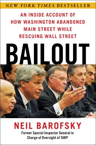 Bailout: An Inside Account of How Washington Abandoned Main Street While Rescuing Wall Street: Neil Barofsky: 9781451684933: Amazon.com: Books