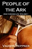 People of the Ark (Book #1 of the Ark Chronicles)