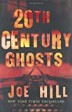 Joe Hill 20th Century Ghosts