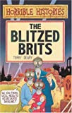 The Blitzed Brits (Horrible Histories) (0590558250) by Terry Deary