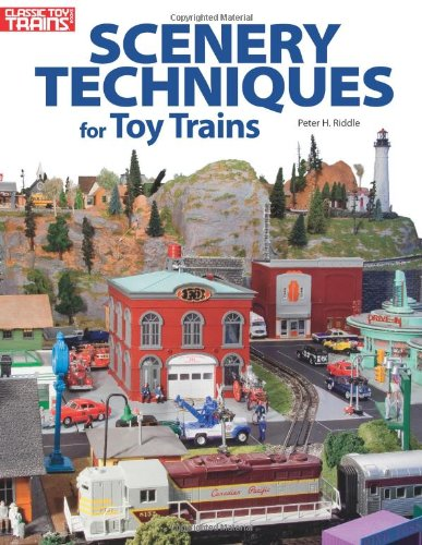 Scenery Techniques for Toy Trains089024815X