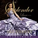 Splendor: A Luxe Novel Audiobook by Anna Godbersen Narrated by Nina Siemaszko
