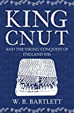 King Cnut and the Viking Conquest of England 1016