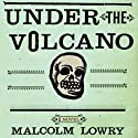 Under the Volcano: A Novel (       UNABRIDGED) by Malcolm Lowry Narrated by John Lee