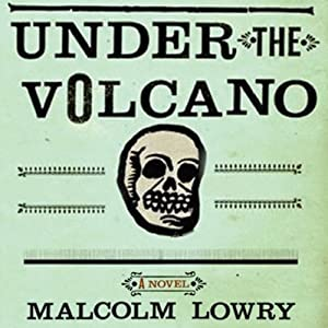 Under the Volcano Audiobook