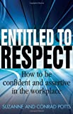 Suzanne Potts Entitled to Respect: How to be confident and assertive in the workplace