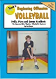 img - for Teach'n Beginning Offensive Volleyball Drills, Plays, qnd Games Free Flow Handbook (Series 5 Teaching Beginning Sports) book / textbook / text book