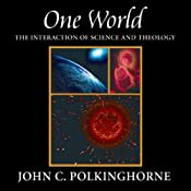 One World: The Interaction of Science and Theology | [John C. Polkinghorne]