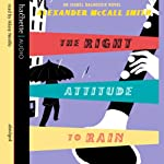 The Right Attitude to Rain (       ABRIDGED) by Alexander McCall Smith Narrated by Hilary Neville