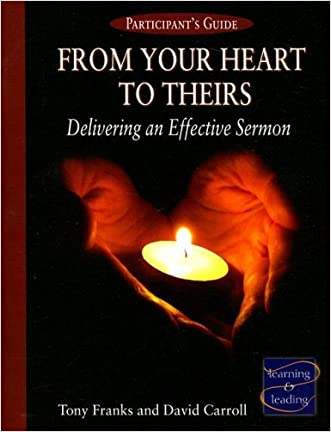 From Your Heart to Theirs, Participant's Guide: Delivering an Effective Sermon