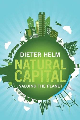 Natural Capital: Valuing the Planet: Valuing the Planet
