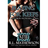 Playing For Keeps (A Neighbor From Hell Series Book 1) ~ R.L. Mathewson