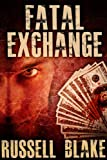 Fatal Exchange (Mystery / Conspiracy Thriller)
