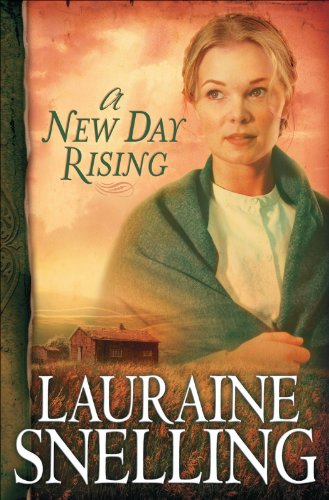Lauraine Snelling - New Day Rising, A (Red River of the North Book #2)