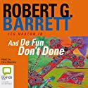 And De Fun Don't Done Audiobook by Robert G. Barrett Narrated by Dino Marnika