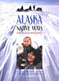 img - for Alaska Native Ways: What the Elders Have Taught Us book / textbook / text book